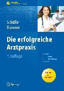 Cover-Bild zu Die erfolgreiche Arztpraxis (eBook) von Schüller, Anne M.