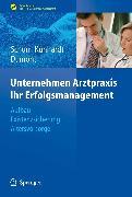 Cover-Bild zu Unternehmen Arztpraxis - Ihr Erfolgsmanagement (eBook) von Kunhardt, Horst