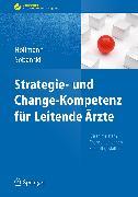 Cover-Bild zu Strategie- und Change-Kompetenz für Leitende Ärzte (eBook) von Hollmann, Jens