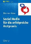 Cover-Bild zu Social Media für die erfolgreiche Arztpraxis (eBook) von Däumler, Marc