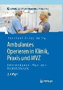 Cover-Bild zu Ambulantes Operieren in Klinik, Praxis und MVZ (eBook) von Standl, Thomas (Hrsg.)