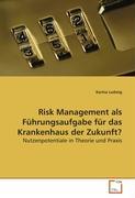 Cover-Bild zu Risk Management als Führungsaufgabe für das Krankenhaus der Zukunft? von Ludwig, Karina