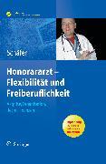 Cover-Bild zu Honorararzt - Flexibilität und Freiberuflichkeit (eBook) von Schäfer, Nicolai (Hrsg.)