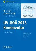Cover-Bild zu UV-GOÄ 2015 Kommentar - Arbeitsunfälle und Berufskrankheiten (eBook) von Tiling, Thomas (Hrsg.)