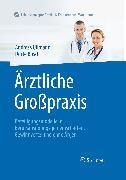 Cover-Bild zu Ärztliche Großpraxis (eBook) von Ullmann, Andreas