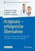 Cover-Bild zu Arztpraxis - erfolgreiche Übernahme von Bierling, Götz
