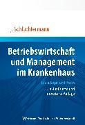 Cover-Bild zu Betriebswirtschaft und Management im Krankenhaus (eBook) von Schlüchtermann, Jörg