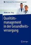 Cover-Bild zu Qualitätsmanagement in der Gesundheitsversorgung von Leal, Walter (Hrsg.)