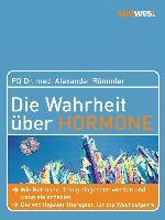 Cover-Bild zu Die Wahrheit über Hormone von Römmler, Alexander