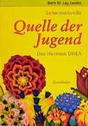 Cover-Bild zu DHEA - Quelle der Jugend von Jacobs, Beth M Ley