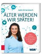 Cover-Bild zu Älter werden wir später! von Urmersbach, Aylin