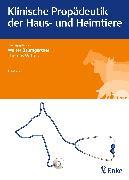 Cover-Bild zu Klinische Propädeutik der Haus- und Heimtiere (eBook) von Wittek, Thomas (Hrsg.)