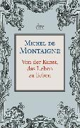 Cover-Bild zu Von der Kunst, das Leben zu lieben von Montaigne, Michel de