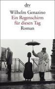 Cover-Bild zu Ein Regenschirm für diesen Tag von Genazino, Wilhelm