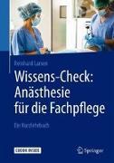 Cover-Bild zu Wissens-Check: Anästhesie für die Fachpflege von Larsen, Reinhard