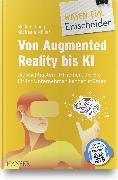 Cover-Bild zu Von Augmented Reality bis KI - Die wichtigsten IT-Themen, die Sie für Ihr Unternehmen kennen müssen von Lang, Michael (Hrsg.)
