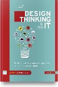 Cover-Bild zu Design Thinking in der IT von Gerstbach, Ingrid