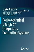 Cover-Bild zu Socio-technical Design of Ubiquitous Computing Systems von David, Klaus (Hrsg.)