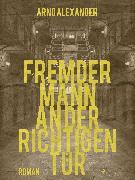 Cover-Bild zu Fremder Mann an der richtigen Tür (eBook) von Alexander, Arno
