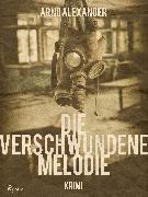 Cover-Bild zu Die verschwundene Melodie (eBook) von Alexander, Arno