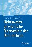 Cover-Bild zu Nichtinvasive physikalische Diagnostik in der Dermatologie (eBook) von Welzel, Julia (Hrsg.)