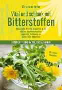 Cover-Bild zu Vital und schlank mit Bitterstoffen von Holler, Christiane