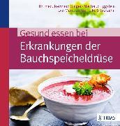 Cover-Bild zu Gesund essen bei Erkrankungen der Bauchspeicheldrüse von Singer, Reinhard