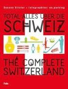 Cover-Bild zu Total alles über die Schweiz / The Complete Switzerland