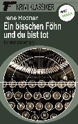 Cover-Bild zu Krimi-Klassiker - Band 7: Ein bisschen Föhn und du bist tot (eBook) von Rodrian, Irene