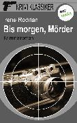 Cover-Bild zu Krimi-Klassiker - Band 2: Bis morgen, Mörder (eBook) von Rodrian, Irene