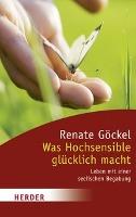 Cover-Bild zu Was Hochsensible glücklich macht von Göckel, Renate