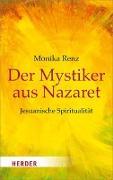 Cover-Bild zu Der Mystiker aus Nazaret von Renz, Monika