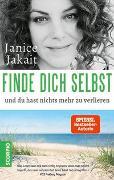 Cover-Bild zu Finde dich selbst und du hast nichts mehr zu verlieren von Jakait, Janice