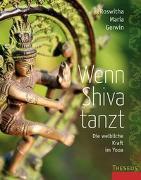 Cover-Bild zu Wenn Shiva tanzt von Gerwin, Roswitha Maria