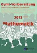 Cover-Bild zu Gymi-Vorbereitung. Mathematik 2013 von Wild, Raphael