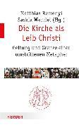 Cover-Bild zu Die Kirche als Leib Christi von Remenyi, Matthias (Hrsg.)