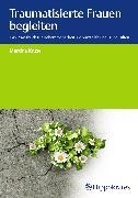 Cover-Bild zu Traumatisierte Frauen begleiten (eBook) von Kruse, Martina