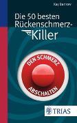 Cover-Bild zu Die 50 besten Rückenschmerz-Killer von Bartrow, Kay