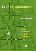 Cover-Bild zu Bahninfrastrukturen (eBook) von Weidmann, Ulrich