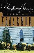 Cover-Bild zu Uncollected Stories of William Faulkner (eBook) von Faulkner, William