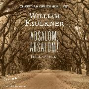 Cover-Bild zu Absalom, Absalom! (Ungekürzte Lesung) (Audio Download) von Faulkner, William