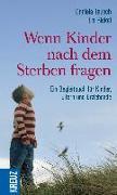Cover-Bild zu Wenn Kinder nach dem Sterben fragen von Tausch, Daniela