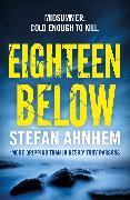 Cover-Bild zu Eighteen Below von Ahnhem, Stefan