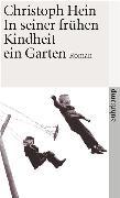 Cover-Bild zu In seiner frühen Kindheit ein Garten (eBook) von Hein, Christoph