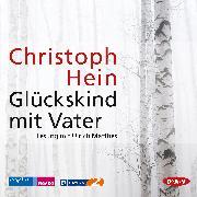 Cover-Bild zu Glückskind mit Vater (Audio Download) von Hein, Christoph