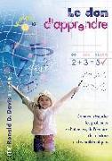 Cover-Bild zu Le don d'apprendre von Davis, Ronald D.