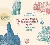 Cover-Bild zu Als die Musik in Deutschland spielte von Preisendörfer, Bruno