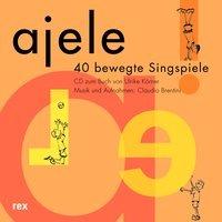 Cover-Bild zu Ajele - 40 bewegte Singspiele von Körner, Ulrike (Hrsg.)