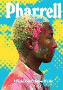 Cover-Bild zu Pharrell: A Fish Doesn't Know It's Wet von Williams, Pharrell