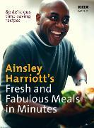 Cover-Bild zu Ainsley Harriott's Fresh and Fabulous Meals in Minutes von Harriott, Ainsley